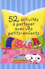 52 ACTIVITES A PARTAGER AVEC VOS PETITS-ENFANTS GORDON LYNN 365 PARIS