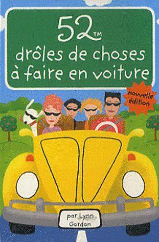 52 DROLES DE CHOSES A FAIRE EN VOITURE GORDON LYNN 365 PARIS