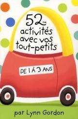 52 ACTIVITES AVEC VOS TOUT-PETITS DE 1 A 3 ANS GORDON LYNN 365 PARIS