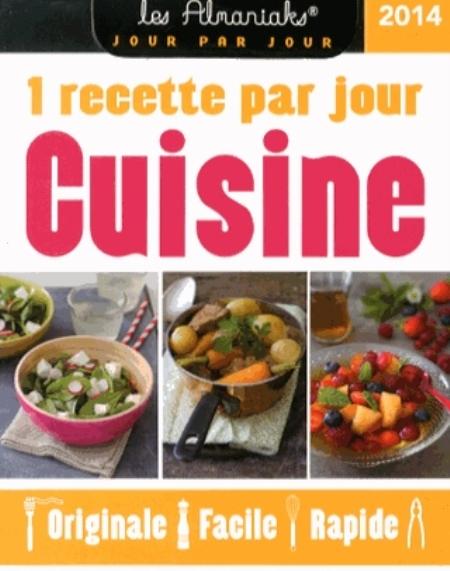 ALMANIAK CUISINE, 1 RECETTE PAR JOUR 2014 XXX 365 PARIS