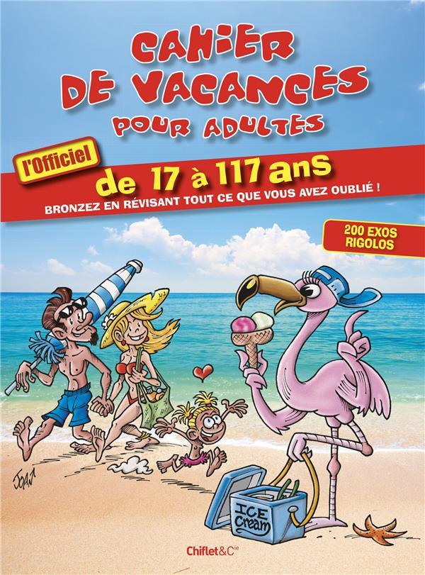 CAHIER DE VACANCES POUR ADULTES  -  DE 17 A 177 ANS COLLECTIF CHIFLET