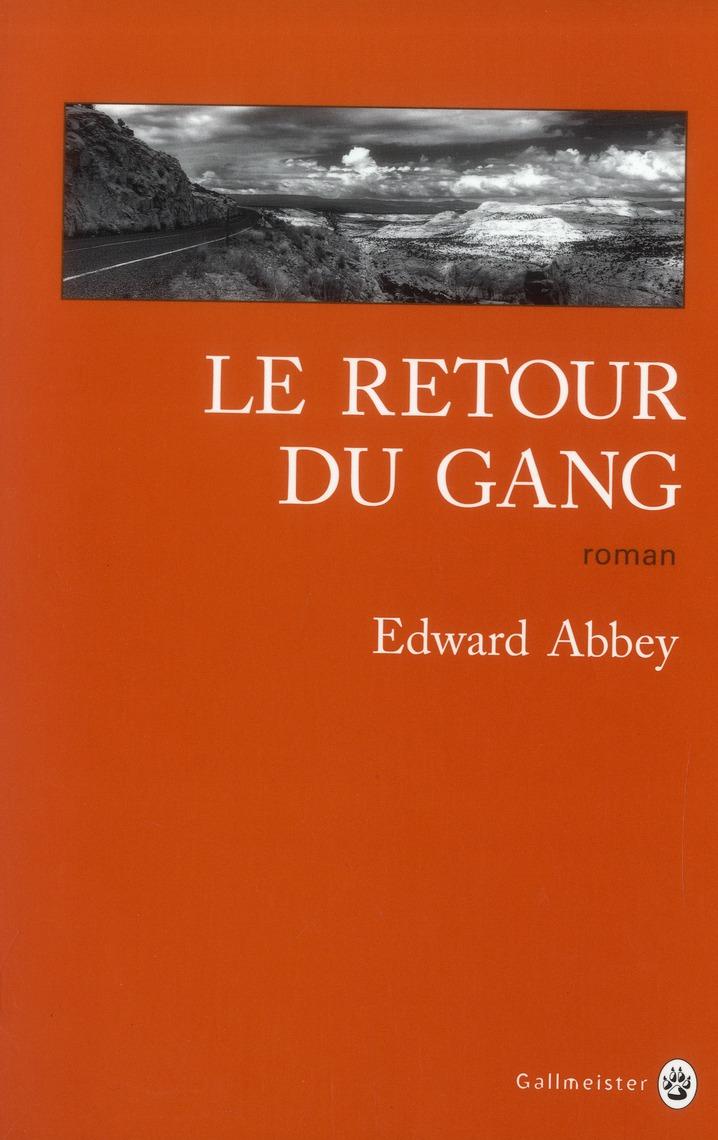 LE RETOUR DU GANG ABBEY EDWARD Gallmeister