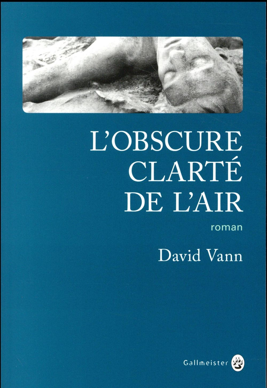 L'OBSCURE CLARTE DE L'AIR