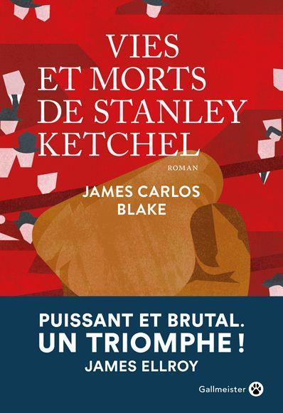 VIES ET MORTS DE STANLEY KETCHEL BLAKE, JAMES CARLOS GALLMEISTER