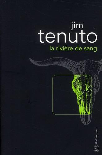 LA RIVIERE DE SANG TENUTO JIM GALLMEISTER