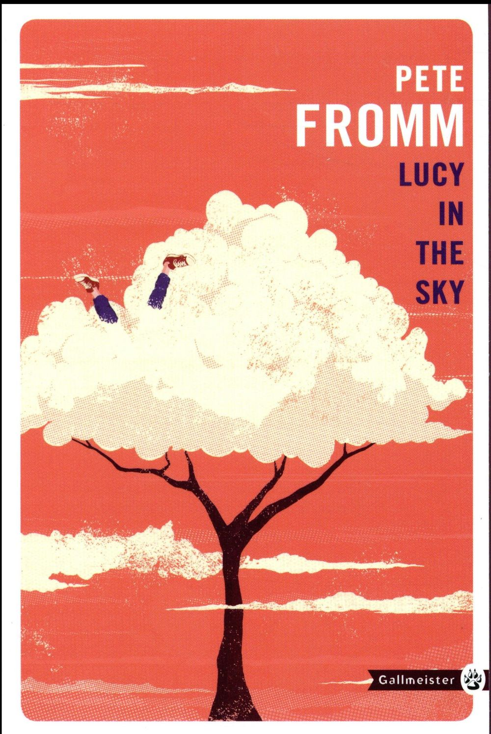 LUCY IN THE SKY FROMM PETE Gallmeister
