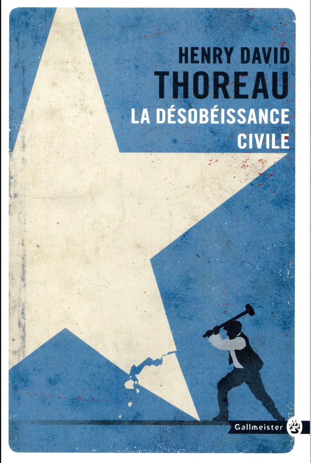 LA DESOBEISSANCE CIVILE Thoreau Henry David Gallmeister