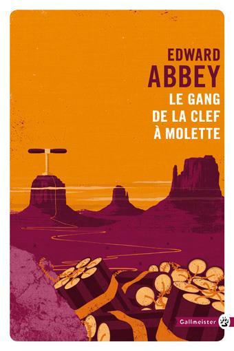 LE GANG DE LA CLEF A MOLETTE ABBEY EDWARD Gallmeister
