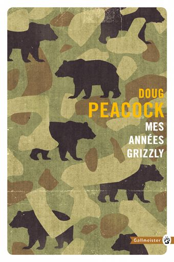 MES ANNEES GRIZZLY Peacock Doug Gallmeister