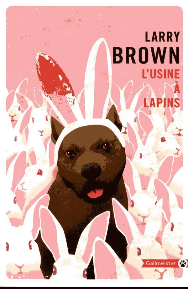 L'USINE A LAPINS BROWN LARRY GALLMEISTER