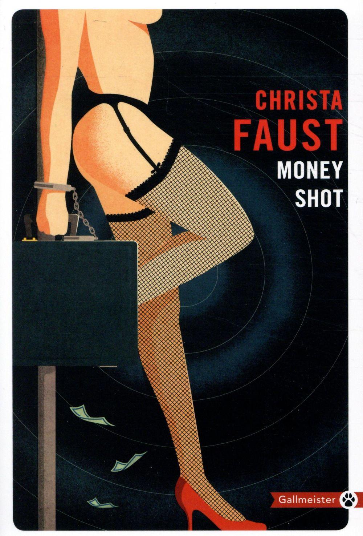MONEY SHOT FAUST CHRISTA GALLMEISTER