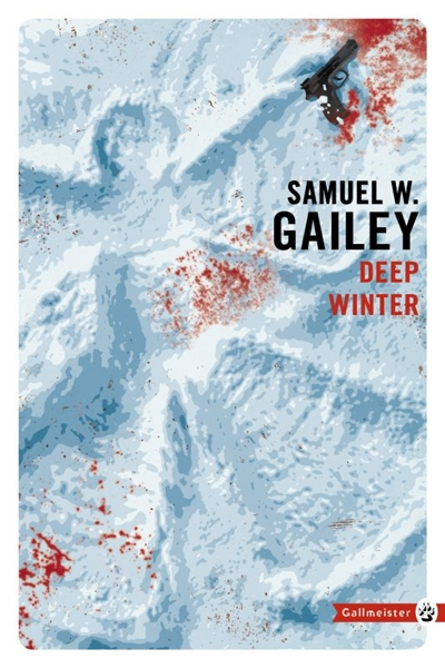 DEEP WINTER NED GAILEY SAMUEL W GALLMEISTER