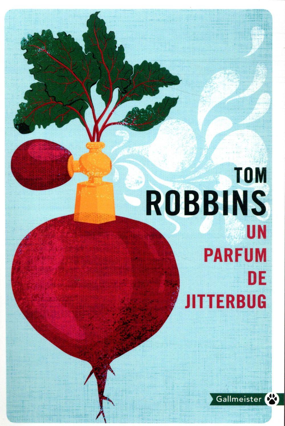 UN PARFUM DE JITTERBUG ROBBINS TOM GALLMEISTER