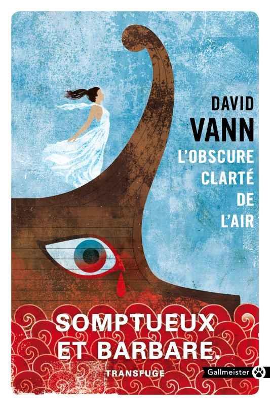 L'OBSCURE CLARTE DE L AIR VANN DAVID GALLMEISTER