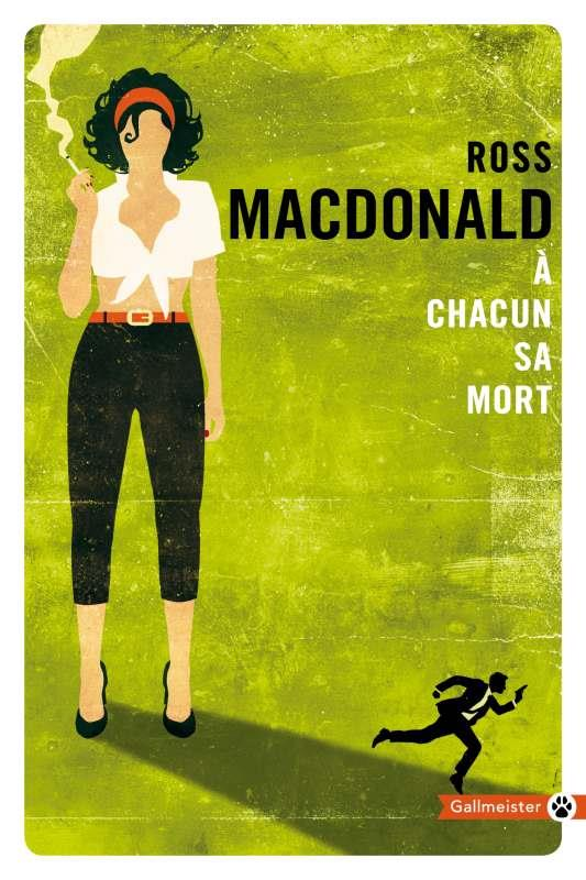 A CHACUN SA MORT MACDONALD ROSS GALLMEISTER