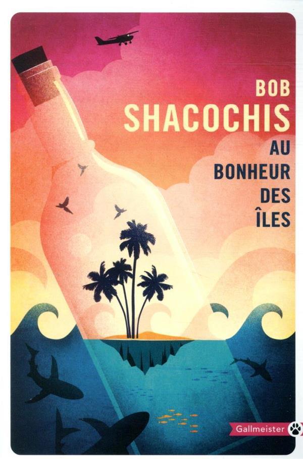 AU BONHEUR DES ILES SHACOCHIS BOB GALLMEISTER