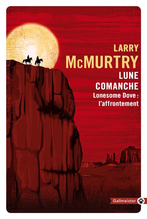 LONESOME DOVE  -  LUNE COMANCHE  -  L'AFFRONTEMENT MCMURTRY LARRY GALLMEISTER