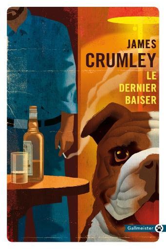 LE DERNIER BAISER CRUMLEY JAMES GALLMEISTER