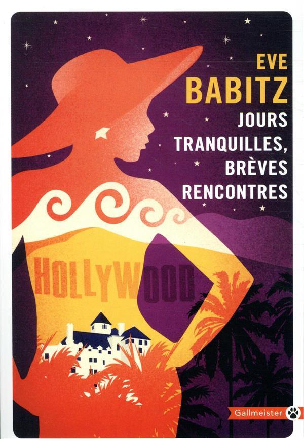 JOURS TRANQUILLES  -  BREVES RENCONTRES BABITZ EVE GALLMEISTER