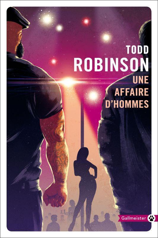 UNE AFFAIRE D'HOMMES ROBINSON, TODD GALLMEISTER