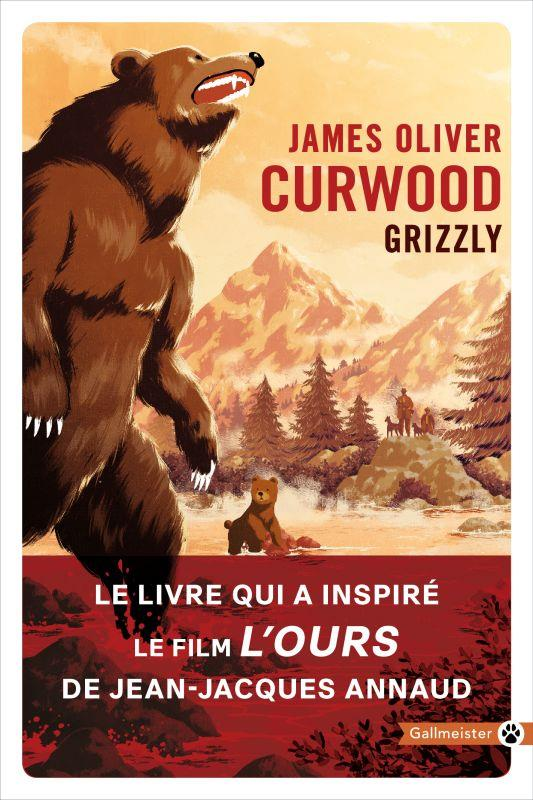 GRIZZLY CURWOOD JAMES OLIVER GALLMEISTER