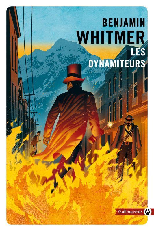 LES DYNAMITEURS WHITMER BENJAMIN GALLMEISTER