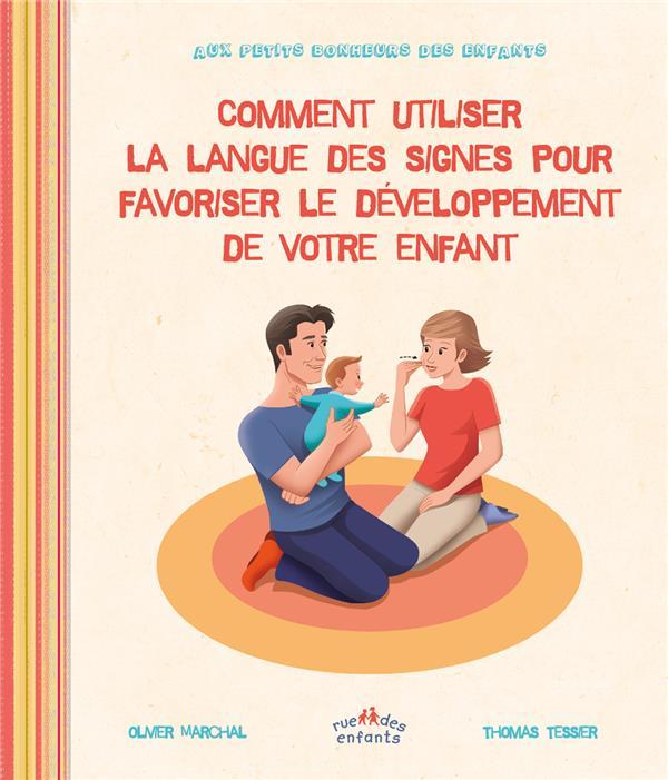 COMMENT UTILISER LA LANGUE DES SIGNES POUR FAVORISER LE DEVELOPPEMENT DE VOTRE ENFANT