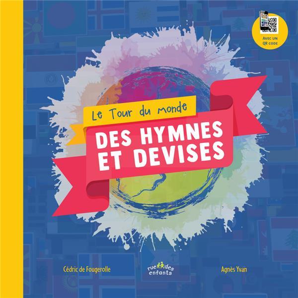 LE TOUR DU MONDE  -  DES HYMNES ET DES DEVISES