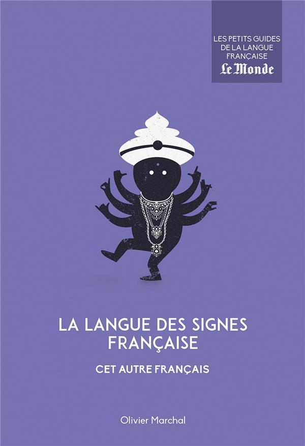 LA LANGUE DES SIGNES FRANCAISE  -  CET AUTRE FRANCAIS