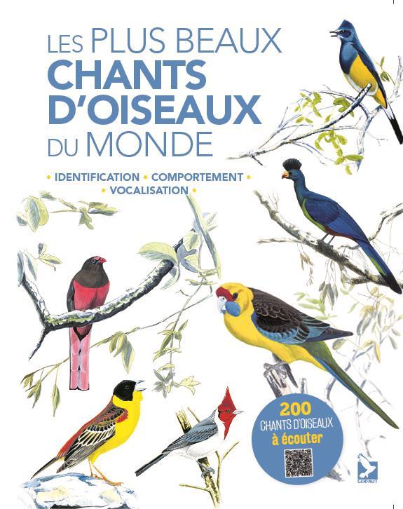 LES PLUS BEAUX CHANTS D'OISEAUX DU MONDE  -  IDENTIFICATION, COMPORTEMENT, VOCALISATION BELETSKY, LES GERFAUT