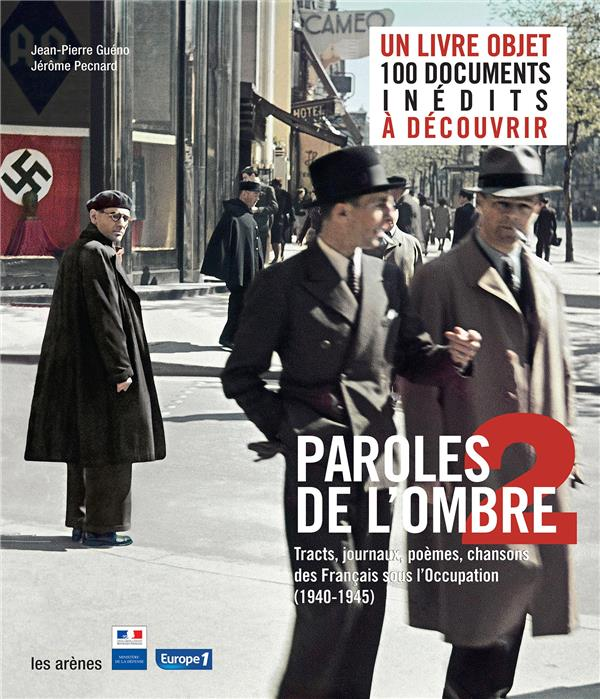 GUENO/PECNARD - PAROLES DE L'OMBRE 2 : POEMES, TRACTS, JOURNAUX, CHANSONS DES FRANCAIS SOUS L'OCCUPATION (1939-1945)