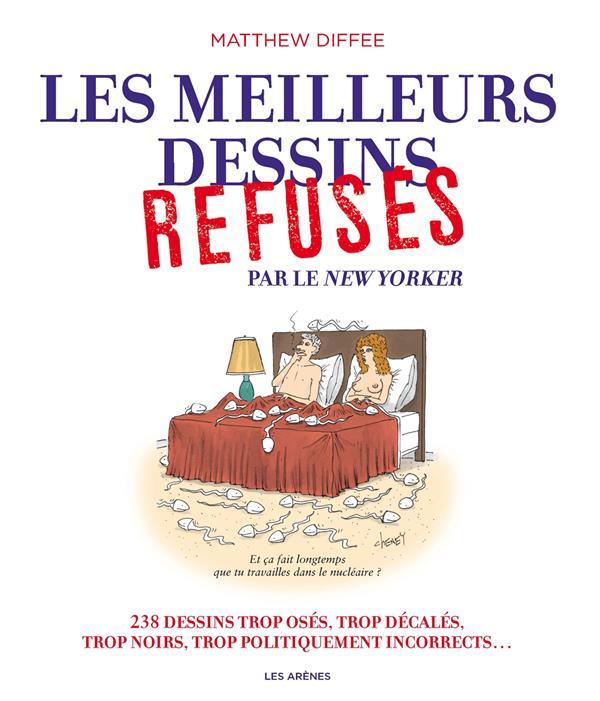 LES MEILLEURS DESSINS REFUSES PAR LE NEW YORKER CHIFLET JEAN-LOUP Les Arènes