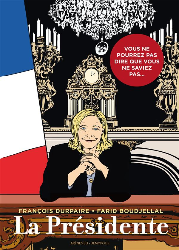 LA PRESIDENTE TOME 1 Boudjellal Farid Les Arènes
