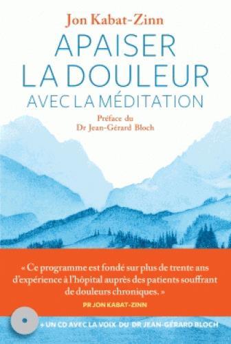 APAISER LA DOULEUR AVEC LA MEDITATION Kabat-Zinn Jon Les Arènes
