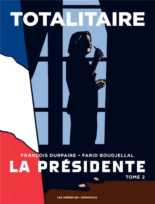 LA PRESIDENTE TOME 2 : TOTALITAIRE Boudjellal Farid Les Arènes