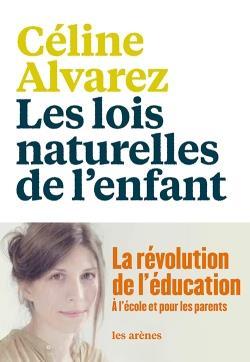LES LOIS NATURELLES DE L'ENFANT Alvarez Céline Les Arènes