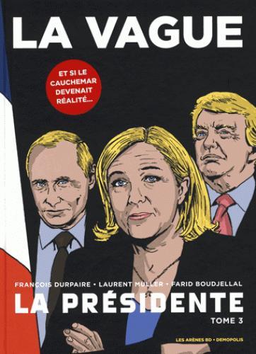 LA PRESIDENTE TOME 3 : LA VAGUE Boudjellal Farid Les Arènes