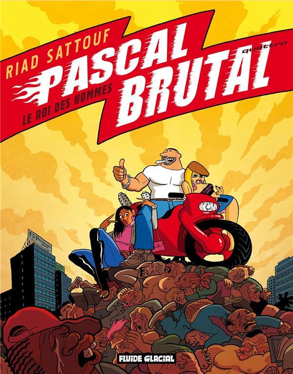PASCAL BRUTAL T4 LE ROI DES HOMMES