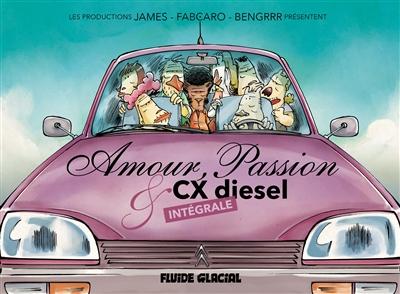 AMOUR PASSION ET CX DIESEL INTEGRALE FABCARO/JAMES/BENGRR Fluide glacial-Audie