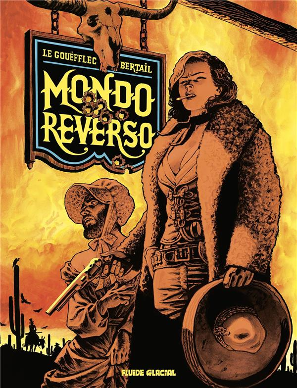 MONDO REVERSO LE GOUEFFLEC/BERTAIL FLUIDE GLACIAL