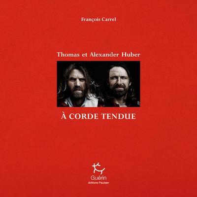 A CORDE TENDUE - THOMAS ET ALE CARREL FRANCOIS GUERIN