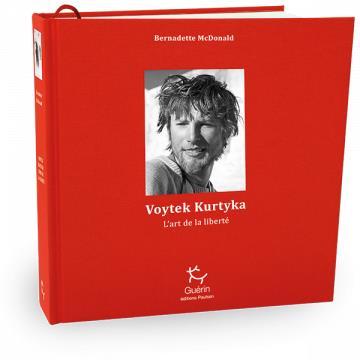 VOYTEK KURTYKA  -  L'ART DE LA LIBERTE MCDONALD BERNADETTE GUERIN