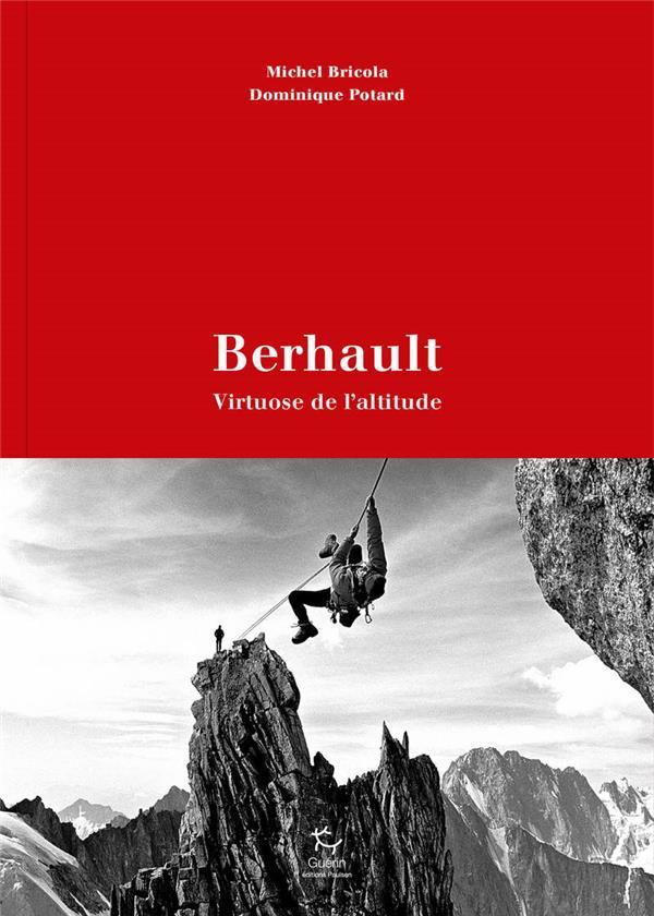 BERHAULT, VIRTUOSE DE L'ALTITUDE BRICOLA/POTARD GUERIN