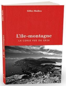 L'ILE-MONTAGNE  -  LA CORSE VUE DU GR20