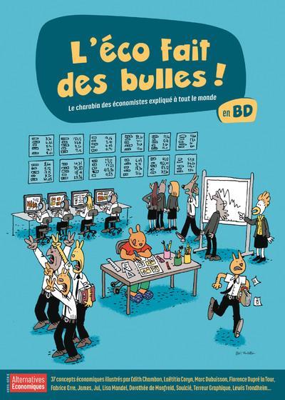 HORS-SERIE - L'ECO FAIT DES BULLES ! - LE CHARABIA DES ECONOMISTES EXPLIQUE A TOUT LE MONDE EN BD