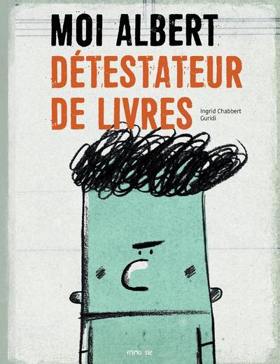 MOI, ALBERT DETESTATEUR DE LIVRES