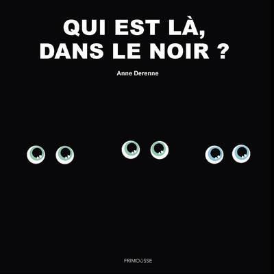 QUI EST LA DANS LE NOIR ?