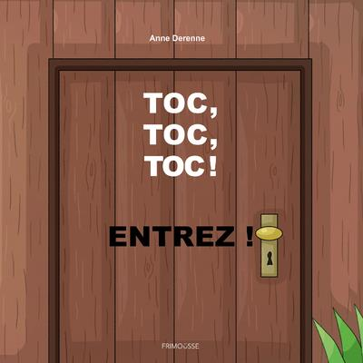 TOC, TOC, TOC ! ENTREZ !