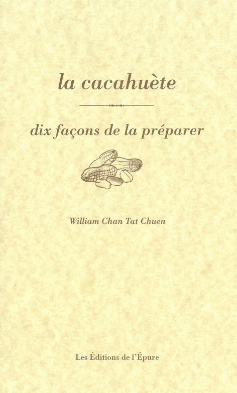 LA CACAHUETE, DIX FACONS DE LA PREPARER