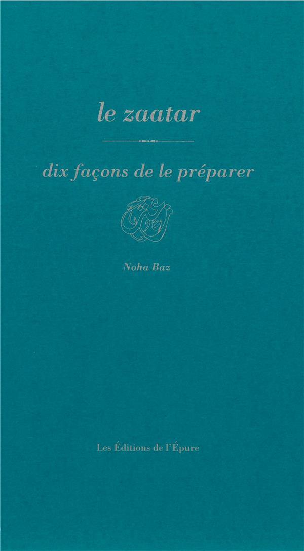 LE ZAATAR, DIX FACONS DE LE PREPARER
